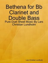 Bethena for Bb Clarinet and Double Bass - Pure Duet Sheet Music By Lars Christian Lundholm
