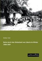 Reise Durch Das Hinterland Von Liberia Im Winter 1906-1907