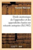 Contribution A l'Etude Anatomique Et Anatomopathologique de l'Appendice