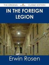 In the Foreign Legion - The Original Classic Edition