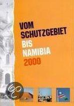 """""""Vom Schutzgebiet bis Namibia 2000"""""""