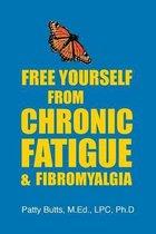 Free Yourself from Chronic Fatigue & Fibromyalgia