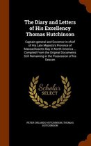 The Diary and Letters of His Excellency Thomas Hutchinson