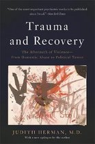 Trauma and Recovery : The Aftermath of Violence--From Domestic Abuse to Political Terror
