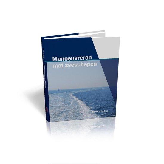 Manoeuvreren bij zeeschepen - Sjoerd Groenhuis |