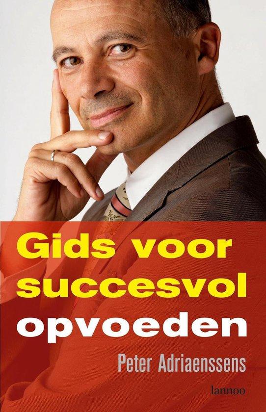 Gids voor succesvol opvoeden - Peter Adriaenssens | Fthsonline.com