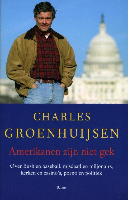 Amerikanen zijn niet gek - Charles Groenhuijsen |