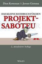 Das kleine Handbuch fur den Projektsaboteur