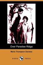Over Paradise Ridge (Illustrated Edition) (Dodo Press)