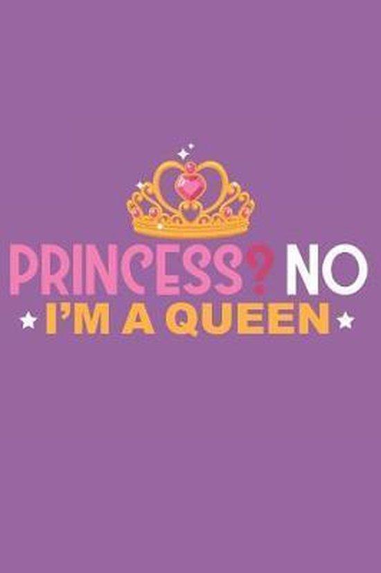 Princess? No I'm a Queen
