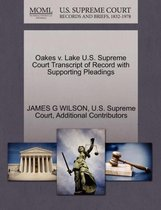 Oakes V. Lake U.S. Supreme Court Transcript of Record with Supporting Pleadings