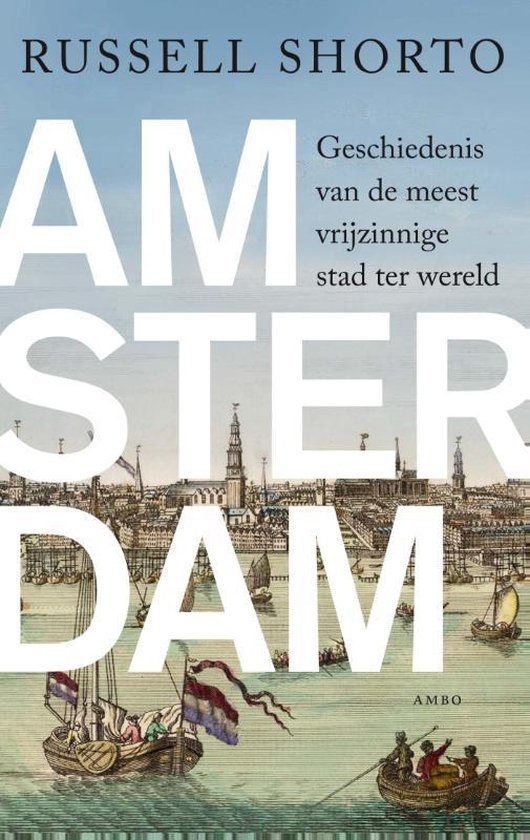 Amsterdam - Russell Shorto |