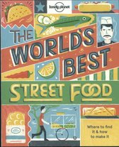 Lonely Planet: the World's Best Street Food (1st Ed)