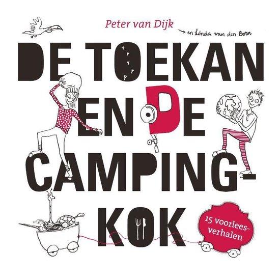 De toekan en de campingkok - Peter van Dijk pdf epub