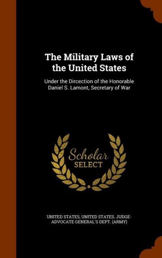 The Military Laws of the United States
