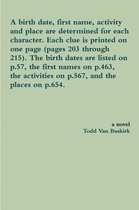 A Birth Date, First Name, Activity and Place are Determined for Each Character. Each Clue is Printed on One Page (Pages 203 Through 215). the Birth Dates are Listed on p.57, the First Names on p.463, the Activities on p.567, and the Places on P.654.