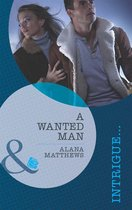 A Wanted Man (Mills & Boon Intrigue)