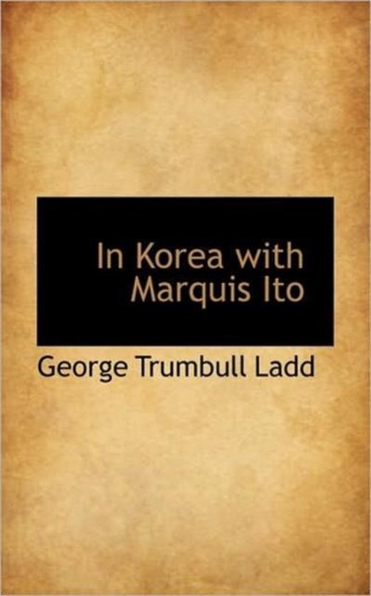 In Korea with Marquis Ito