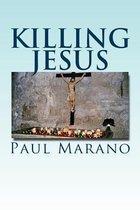 Boek cover Killing Jesus van Paul Marano