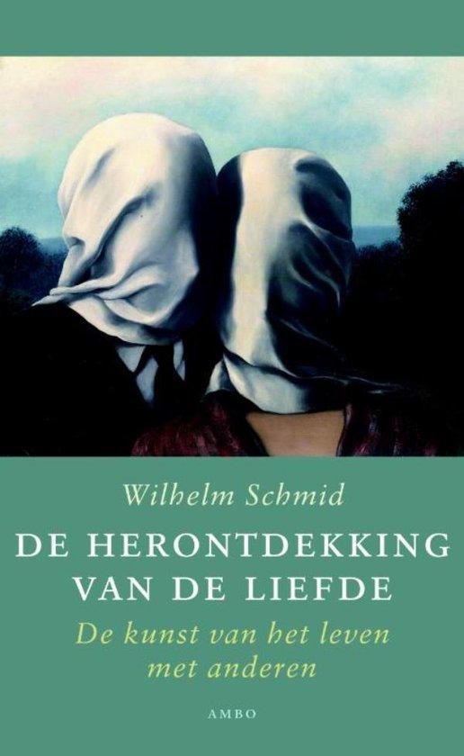 De herontdekking van de liefde - Wilhelm Schmid |