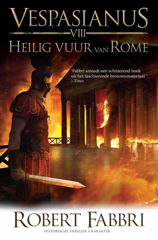 Vespasianus 8 - Heilig vuur van Rome - Robert Fabbri |