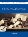 The Kama Sutra of Vatsyayana - The Original Classic Edition