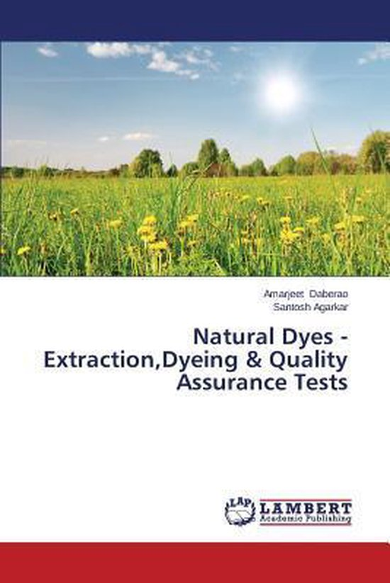 Natural Dyes - Extraction, Dyeing & Quality Assurance Tests