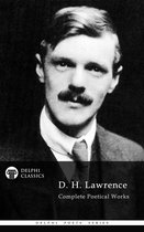 Complete Poetical Works of D. H. Lawrence (Delphi Classics)