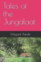 Tales of the Jungalaat