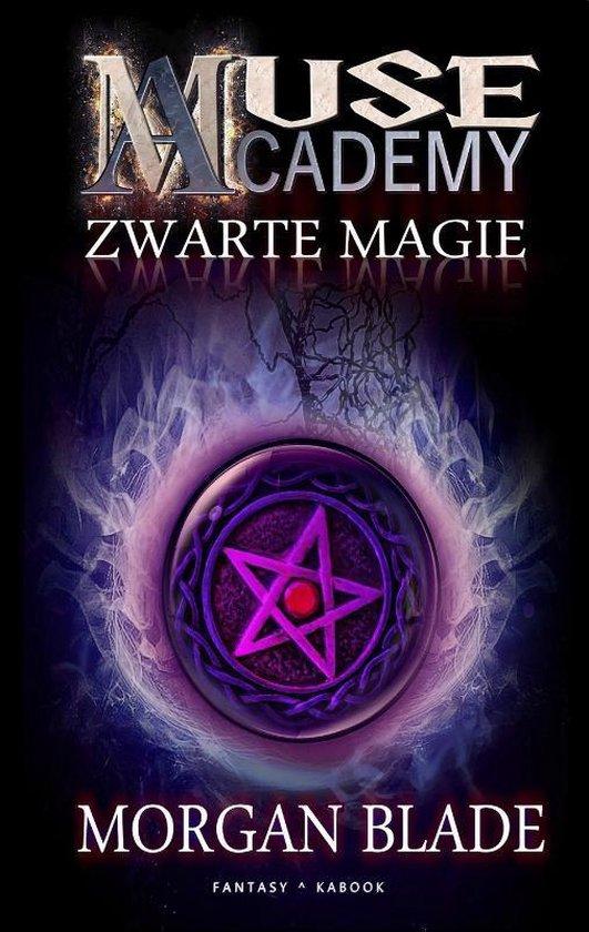 Muse Academy 2 - Zwarte magie - Morgan Blade  