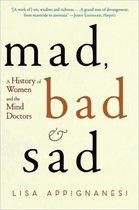 Mad, Bad, and Sad