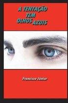 A Tenta o Tem Olhos Azuis
