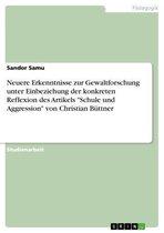 Neuere Erkenntnisse zur Gewaltforschung unter Einbeziehung der konkreten Reflexion des Artikels 'Schule und Aggression' von Christian Büttner