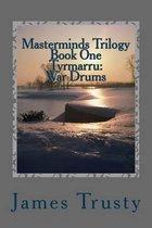 Masterminds Trilogy Book One Tyrmarru