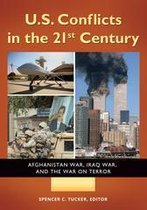 U.S. Conflicts in the 21st Century: Afghanistan War, Iraq War, and the War on Terror [3 volumes]