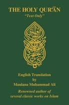 The Holy Quran, English Translation, ''Text Only''