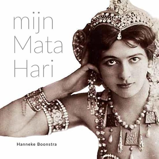 Mijn Mata Hari - Hanneke Boonstra | Fthsonline.com