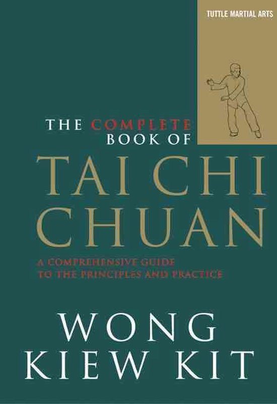Boek cover The Complete Book of Tai Chi Chuan van Wong Kiew Kit (Paperback)