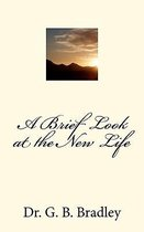 A Brief Look at the New Life