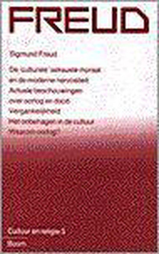 De 'culturele' seksuele moraal en de moderne nervositeit ; actuele beschouwingen over oorlog en dood ; vergankelijkheid ; het onbehagen in de cultuur ; waarom oorlog? - Sigmund Freud  