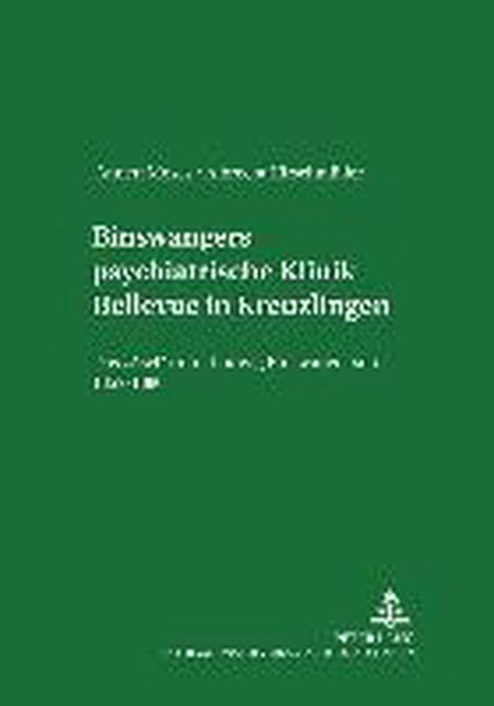 Binswangers Psychiatrische Klinik Bellevue in Kreuzlingen