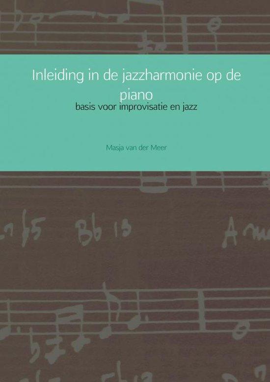 Inleiding in de jazzharmonie op de piano - Masja van der Meer |