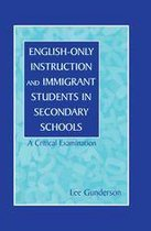 English-Only Instruction and Immigrant Students in Secondary Schools