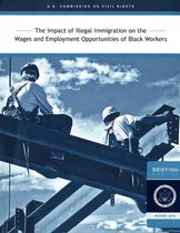 Impact of Illegal Immigration on the Wages and Employment Opportunities of Black Workers 2010