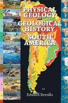 Physical Geology and Geological History of South America