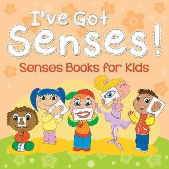I've Got Senses!