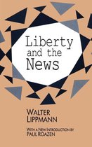 Boek cover Liberty and the News van Walter Lippmann