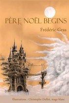 Pere Noel Begins