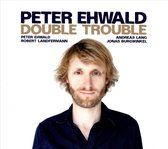 Peter Ehwald - Double Trouble