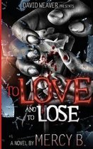 To Love and to Lose